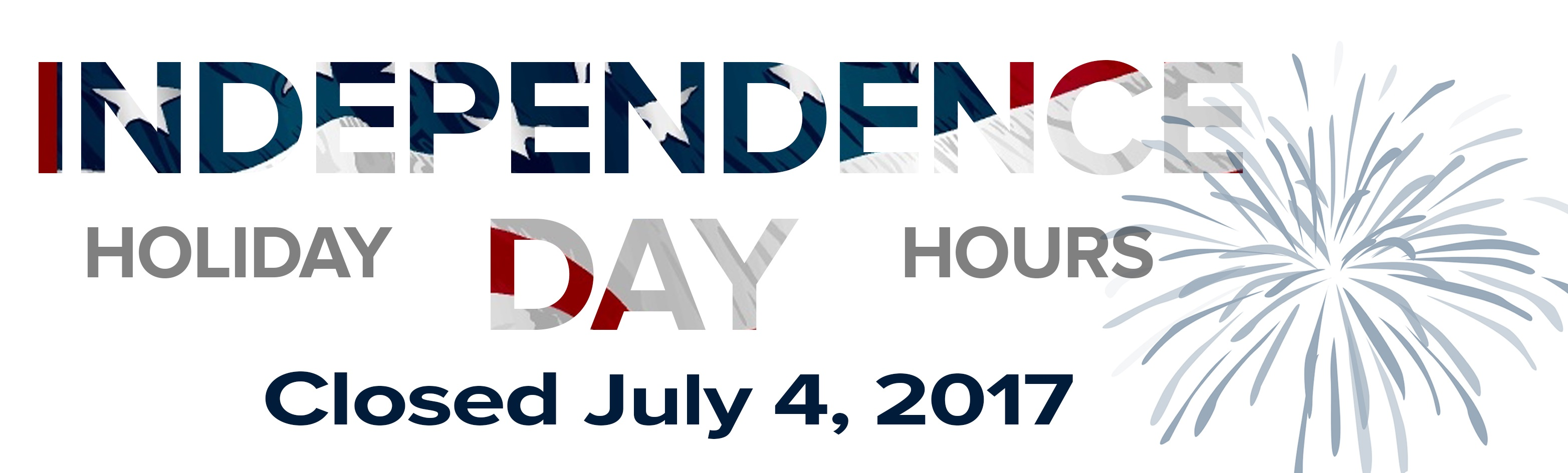 ALL OFFICES CLOSED - Independence Day
